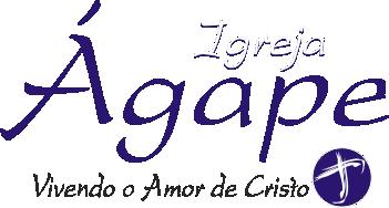 Igreja Ágape – Vivendo o Amor de Cristo
